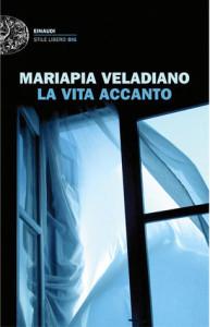 Mariapia Veladiano: se la vita ti sfiora soltanto