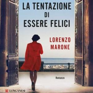Lorenzo Marone, giovane scrittore tentato dalla felicità