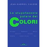 Jean-Gabriel Causse: vivere consapevolmente in un mondo a colori
