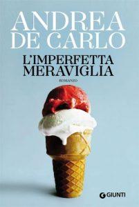 La meravigliosa imperfezione di Andrea De Carlo