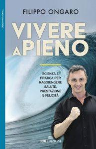 """""""Vivere a pieno"""" per raggiungere il benessere con Filippo Ongaro"""