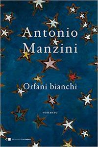 Antonio Manzini: orfani bianchi, figli di un Dio minore