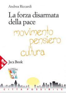 Pace forte e disarmata tra i viventi per Andrea Riccardi