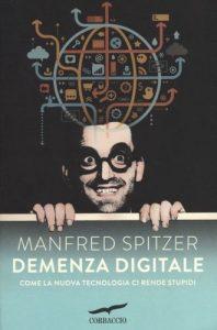 Manfred Spitzer, quando la vita virtuale diventa una patologia