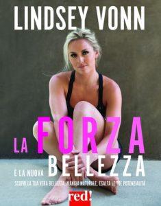 La forza è la nuova bellezza: costruisci il tuo corpo con Lindsey Vonn